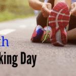 National Walking Day – 7 Healthy Benefits of Walking
